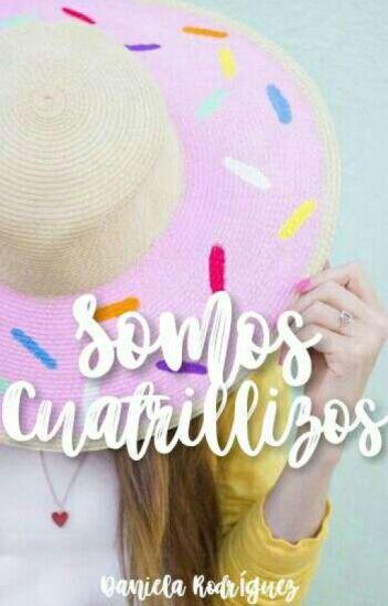 Somos Cuatrillizos [PROXIMAMENTE]
