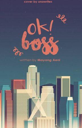 Ok, Boss! [Proses Penerbitan] by rapsodiary