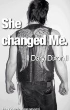 She changed me.    Daryl Dixon    TWD by principessanera