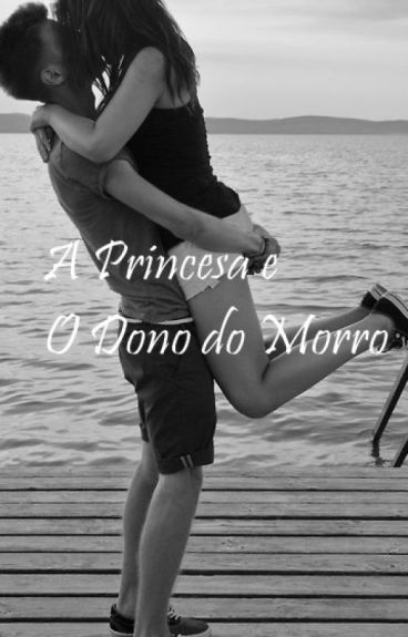 A Princesa e o Dono do Morro