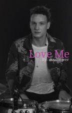 Love Me - George Daniel  by asadflower