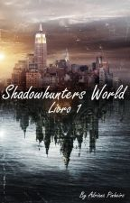 Shadowhunters World by AdrianaPinheiro2