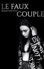 Le faux couple (EN PAUSE) by alissamisshoran