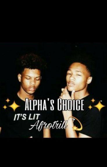 Alpha's Choice |AU|