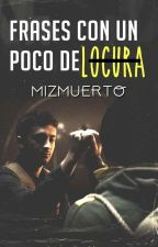 Frases Para Locos Y Por Loc@s by NamjinEsReligion