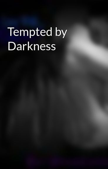 Tempted by Darkness by nicoledraven