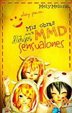 Mis Creaciones MMD Y Mis Dibujos Sensualones - MelyMelon by MelyMelon6