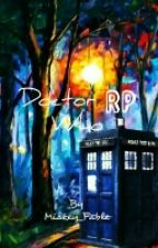Doctor Who RP by Mickey_Fable