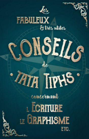 Les fabuleux (et très utiles) conseils de tata Tiphs