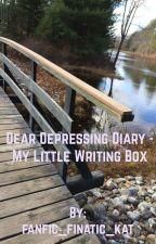 Dear Depressing Diary - My Little Writing Box  by fanfic_fanatic_kat