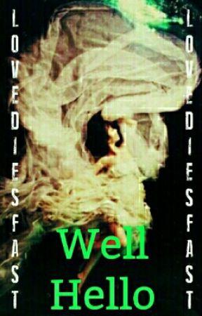 Well Hello... (Creepypasta fanfiction) by LifelessRose