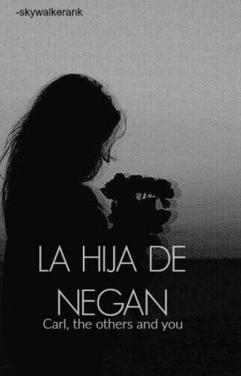 ➳ La hija de Negan «Carl Grimes y tu»