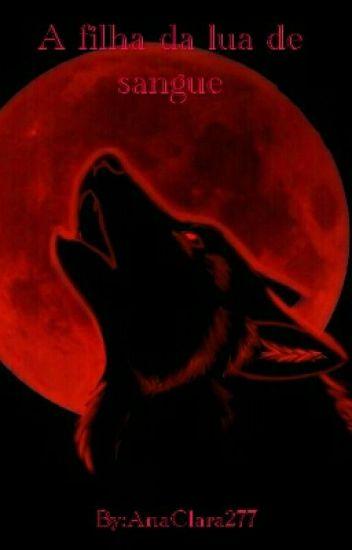 A Filha Da Lua De Sangue