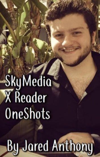 SkyMedia X Reader Oneshots