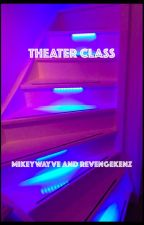 Theater Class ; multiship by mikeywayve