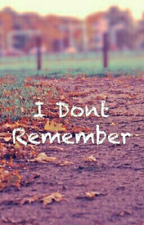 I Dont Remeber by mclm02