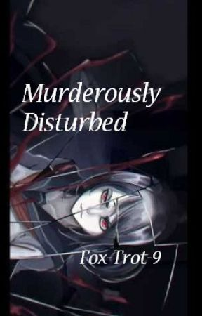 Murderously Disturbed by Fox-Trot-9