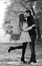 And On That Day by anchoredhopes