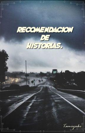 ►Recomendaciones de Historias. [ABIERTO] by Tamiyuki
