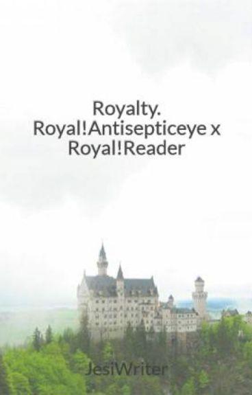 Royalty.   Royal!Antisepticeye x Royal!Reader