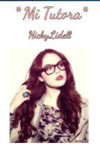 •Mi Tutora• →A.V   [TERMINADA] {EDITANDO :3} by NickyLidell
