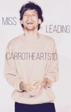 Miss Leading [Louis Tomlinson AU] by CarrotHearts1D