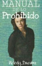 El Manual De Lo Prohibido <<Harry Styles>> (ADAPTACIÓN) by Melody_dreams