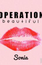 Operation: Beautiful |Wattys 2016| by salalutations
