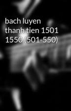 bach luyen thanh tien 1501 1550 (501-550) by tiktaktoe