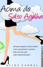 Acima do Salto Agulha (CHICK LIT) by AlineCabral5