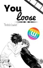 YOU LOOSE(LIGHTxLAWLIET) by Michelladas