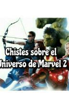 Chistes del Universo de Marvel 2. by 05DaniHiddlesWorth
