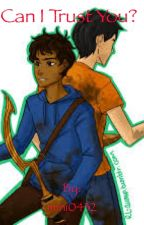 Can I Trust You? (Kane Chronicles & Percy Jackson Crossover) by mini0432