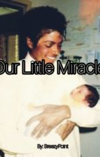 Our Little Miracle  by BreezyPoint