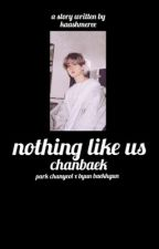 Nothing like us || ChanBaek by kaashmeree