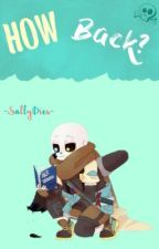 |How Back?| |Sans x Tn|  by -SallyDies-