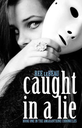 Caught In A Lie by DameCarnelian
