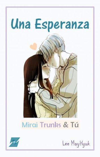Una Esperanza (Mirai Trunks & Tu)