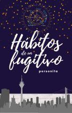 Hábitos de un Fugitivo by Personita_