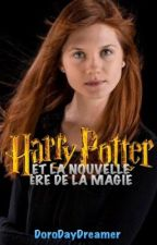Harry Potter et la nouvelle ère de la magie by DoroDayDreamer
