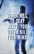 Sometimes, To Stay Alive You Gotta Kill Your Mind by dadlonweekend