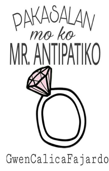 PAKASALAN MO KO MR. ANTIPATIKO