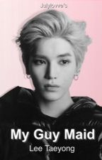 My Guy Maid | Taeyong  ✔️ by julylovve