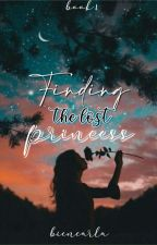 Finding The Lost Princess  (Completed) #Wattys2016 by biencarla