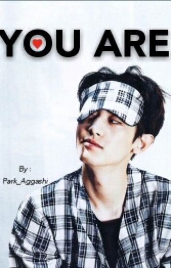 YOU ARE (Chanyeol EXO)