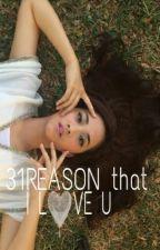 31Reason that I Love U by adzraalfianisya
