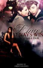 Kings Always Win [#Wattys2016] by _taek_