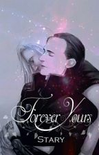 Forever Yours by LarryEverDade