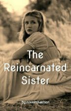 (The Vampire Diaries)The Reincarnated Sister by nikkimikaelson