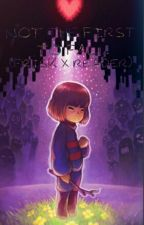 Not The First To Fall (Frisk X Reader) by Wow_Im_Trash